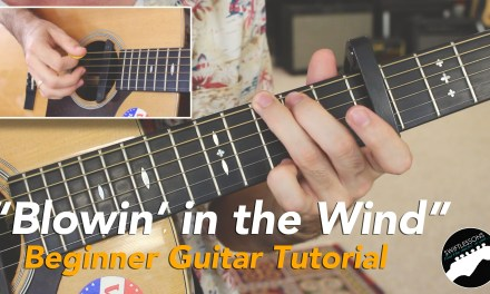 """Easy Guitar Songs  – Bob Dylan """"Blowin' in the Wind"""" Beginner Friendly Lesson"""