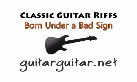 Born Under a Bad Sign by Cream guitar lesson – classic guitar riffs – guitarguitar.net