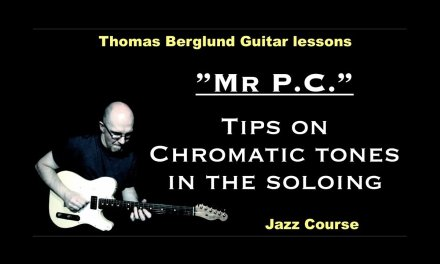 """Mr P.C. """"Using of chromatic tones in the soloing"""" / Jazz Course"""" // Guitar lesson"""