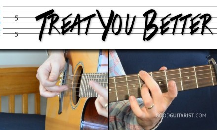 Treat You Better – Guitar Tutorial | Shawn Mendes – Riff And Chords
