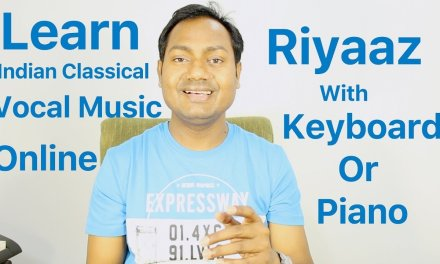 "Singing Practice ""Riyaaz"" With Keyboard or Piano ""Indian Classical Singing Lessons"" By Mayoor"