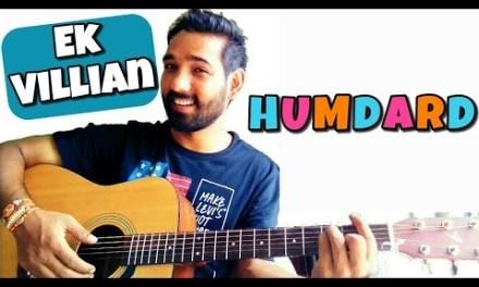 Humdard Guitar Lesson – Ek Villian