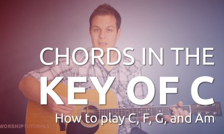 Guitar Lesson: How to Play Chords in the Key of C (C, F, G, and Am)