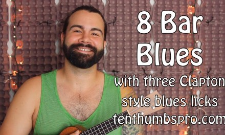 How to play 8 Bar Blues with  three Clapton style Licks – Ukulele Tutorial