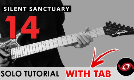 14 – Silent Sanctuary INTRO + SOLO + INTERLUDE Guitar Tutorial (WITH TAB)