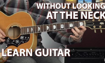 Learn to Play Guitar Without Looking at the Neck