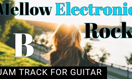 Mellow Electronic Rock Backing Track for Guitar in B Mixolydian