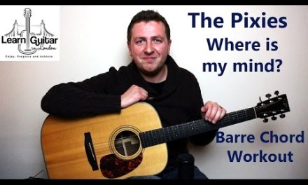 Where Is My Mind – Guitar Lesson – Pixies – Barre Chord Workout