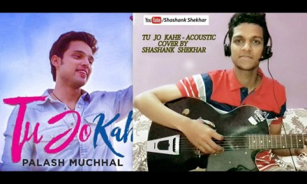 Tu Jo Kahe Acoustic Guitar Cover unplugged lesson | Parth Samthaan | Palash Muchhal | Anmol Malik |