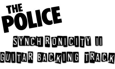 The Police – Synchronicity II Guitar Backing Track (No Guitar)
