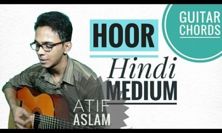 Hoor | Atif Aslam | Hindi Medium | Guitar Chords Lesson