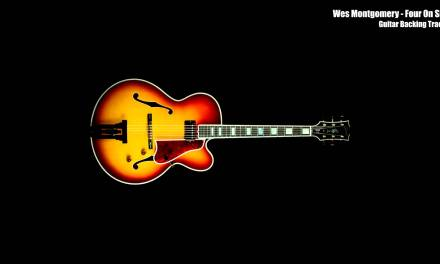 Wes Montgomery – Four On Six (Backing Track)