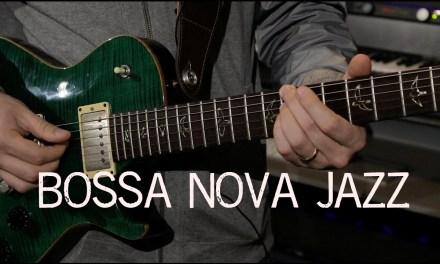 Bossa Nova Jazz Guitar Grooves