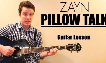 Zayn – Pillow Talk   Easy Guitar Lesson & Chords