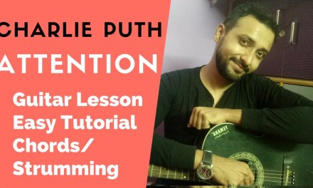 Charlie Puth Attention Guitar Lesson for Beginners| Easy Tutorial With Capo | Chords Strumming