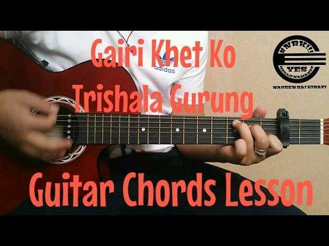 Gairi Khet Ko – Trishala Gurung – Guitar Chords Lesson #NRK!!! | The ...