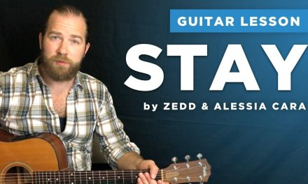 "Guitar lesson for ""Stay"" by Zedd & Alessia Cara (chords & tabs)"