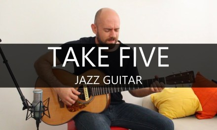 Take five – Fingerstyle Acoustic Jazz Guitar Solo Cover