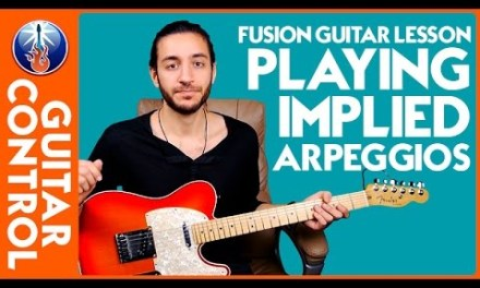 Fusion Guitar Lesson – Playing Implied Arpeggios