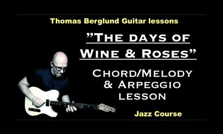 "The Days of wine and roses ""Chord/melody and Arpeggio lesson"" / Jazz Guitar lesson"