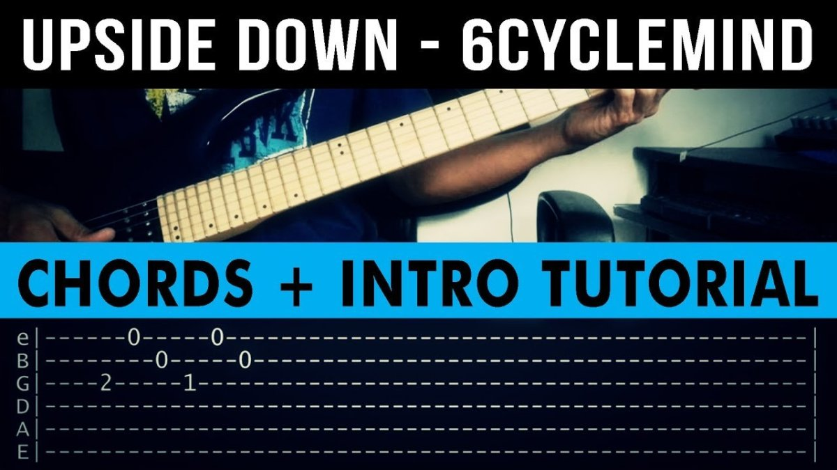 Upside Down 6cyclemind Intro Chords Guitar Tutorial The Glog