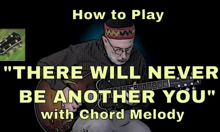 """Learn """"There will never be another you"""" with Chord Melody"""