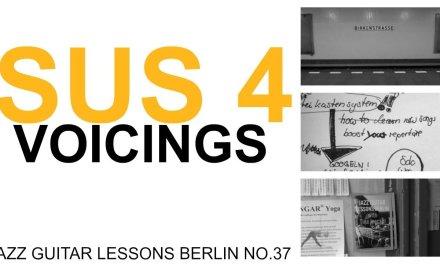 JAZZ GUITAR LESSONS BERLIN 37: sus 4 voicings