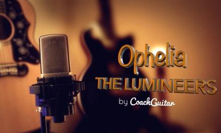 OPHELIA – THE LUMINEERS – Guitar Lesson Tutorial – Teaser