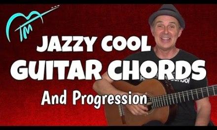 Learn These Cool Jazz Guitar Chords And Progression – Bonus Bossa Nova Rhythm