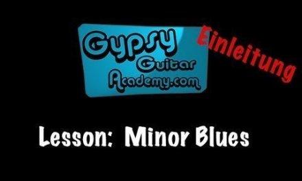 Lesson: Minor Blues (german) – by Joscho Stephan @GypsyGuitarAcademy.com
