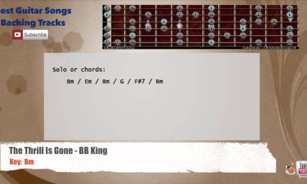 The Thrill Is Gone – BB. King Guitar Backing Track with scale, chords and lyrics