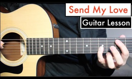 Adele – Send My Love | Guitar Lesson (Tutorial) How to play chords