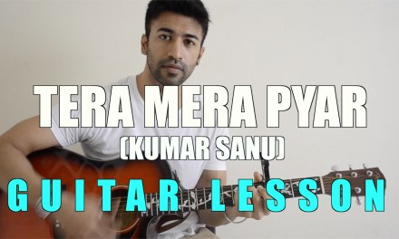 #10 – Tera Mera Pyar (Kumar Sanu) – Guitar lesson – Complete and Accurate : Chords in description