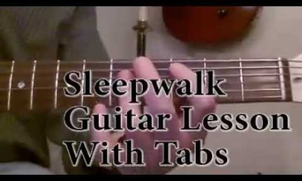 Sleepwalk Guitar lesson with accurate tabs