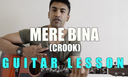 #01 – Mere Bina (Crook) – Guitar lesson – Complete and Accurate