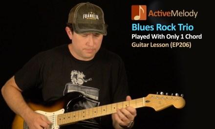 Blues Rock Trio – One Chord Blues Guitar Lesson EP206