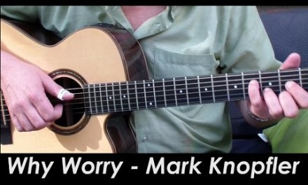 Why Worry Cover + TAB, Chords, Lyrics – Acoustic Fingerstyle Guitar – Mark Knopfler