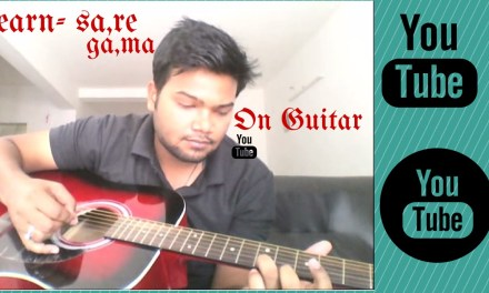 "LEARN  ""SA RE GA MA PA""  BASIC NOTES ON GUITAR   TUTORIAL BY VARUN GUPTA (Lesson 1) :)"