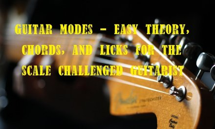 Guitar Modes: Easy Theory, Chords & Licks For The Scale Challenged.
