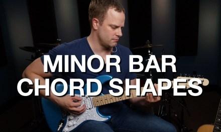 Minor Bar Chord Shapes – Rhythm Guitar Lesson #6