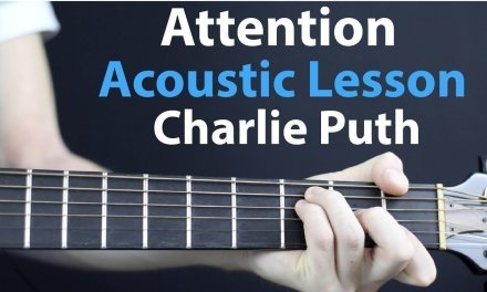 Attention – Charlie Puth: Acoustic Guitar Lesson