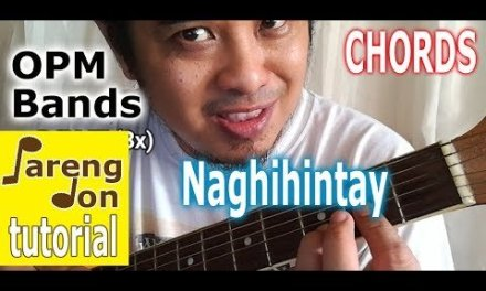 Iktus Band – Naghihintay OPM chords and guitar tutorial tagalog lesson