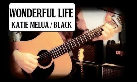 WONDERFUL LIFE – KATIE MELUA – BLACK – GUITAR BREAKDOWN/LESSON – HOW TO PLAY – FINGERPICK/STRUM