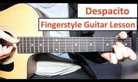Despacito | Fingerstyle Guitar Lesson (Tutorial) Luis Fonsi, Daddy Yankee Justin Bieber Fingerstyle