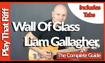 Wall Of Glass By Liam Gallagher Guitar Lesson – Rhythm &  Lead Guitar Parts