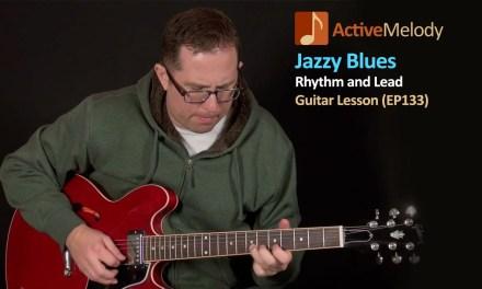 Jazzy Blues Guitar Lesson – Rhythm and Lead – EP133