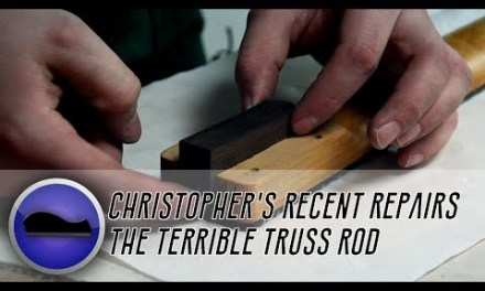 Christopher's Recent Repairs #1 – The Terrible Truss Rod
