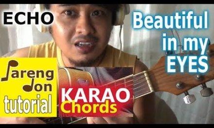Beautiful in my Eyes – Karaoke Chords with Lyrics – Guitar Tutorial Lessons ni Pareng Don