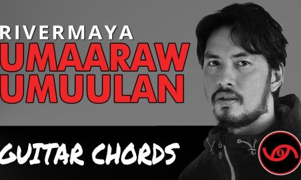 Umaaraw Umuulan – Rivermaya Guitar CHORDS Tutorial