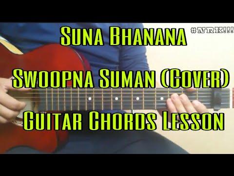 Suna Bhanana – Swoopna Suman (Cover) Guitar Chords Lesson #NRK ...
